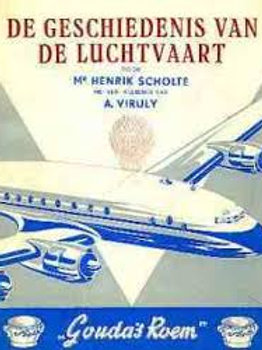 De geschiedenis van de luchtvaart / H. Scholte