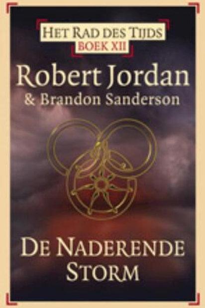 Het rad des tijds. De naderende storm / R. Jordan & B. Sanderson