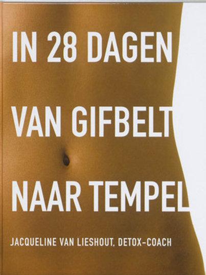In 28 dagen van gifbelt naar tempel / J.van Lieshout