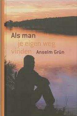 Als man je eigen weg vinden / A. Grun
