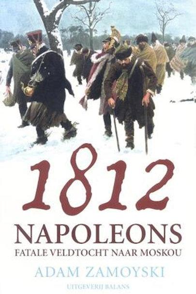 1812  Napoleons fatale veldtocht / A. Zamoyski