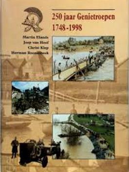 250 jaar Genietroepen1748-1998. / M. Elands J. van Hoof o.a.