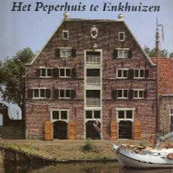 Het peperhuis te Enkhuizen / J. Jas o.a.