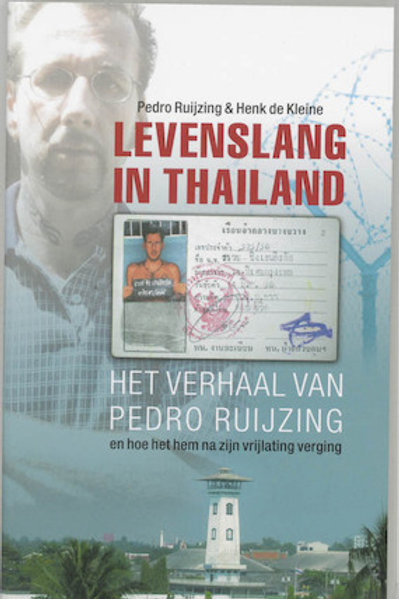 Levenslang in Thaailand / Pedro Ruijzing & H. de Kleine
