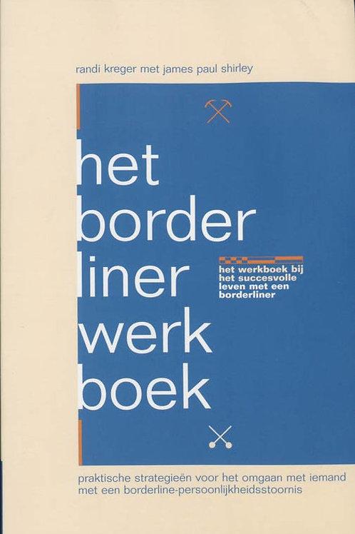 Het borderliner werk boek / R. Kreger