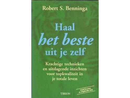 Haal het beste uit jezelf / R. S. Benninga