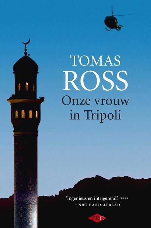 Onze vrouw in Tripoli / Tomas Ross