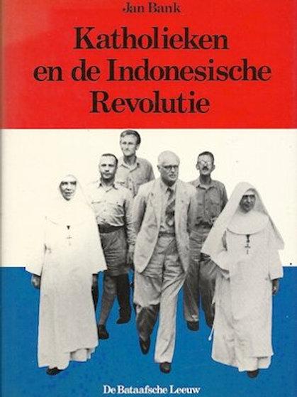 Katholieken en de Indonesische revolutie / J. Bank.