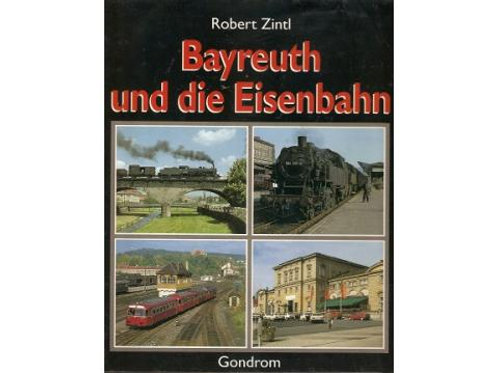 Bayreuth und die Eisenbahn / R. Zintl