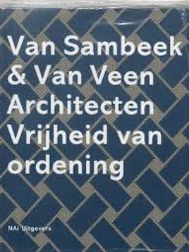 Architecten van vrijheid van ordening / Van Sambeek & Van Veen.