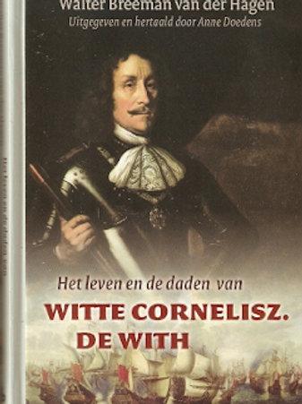 Het leven en de daden van Witte Cornelisz De With / W. Breeman v/d Hagen