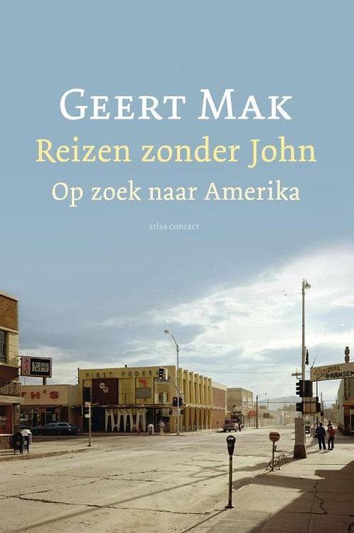 Reizen zonder John / Geert Mak.