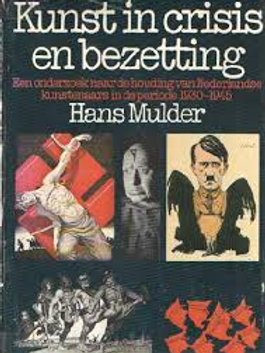 Kunst in crisis en bezetting / H. Mulder
