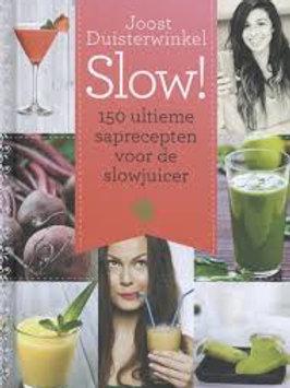 Slow / Joost Duisterwinkel