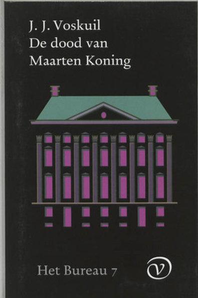 De dood van Maarten Koning Het bureau deel 7. / J. J. Voskuil