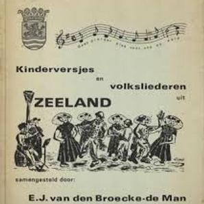 Kinderversjes en volksliederen uit Zeeland / E. J. van den Broecke-de Man