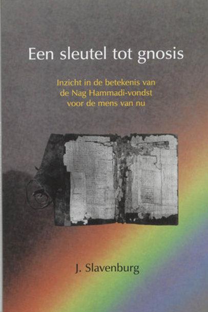 Een sleutel tot Gnosis / J. Slavenburg