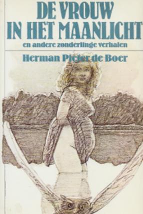 De vrouw in het maanlicht / Herman Pieter de Boer