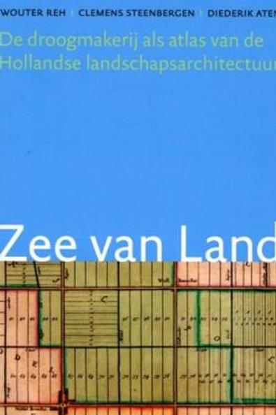 Zee van Land / W.Reh & C. Steenbergen & D. Aten