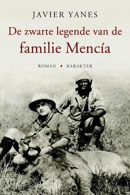 De zwarte legende van de familie Mencia /J. Yanes