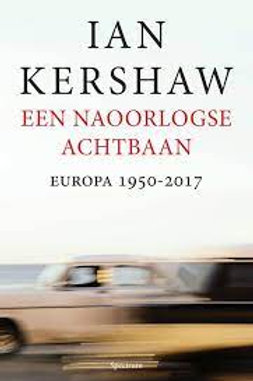 Een naoorlogse achtbaan / Ian Kershaw
