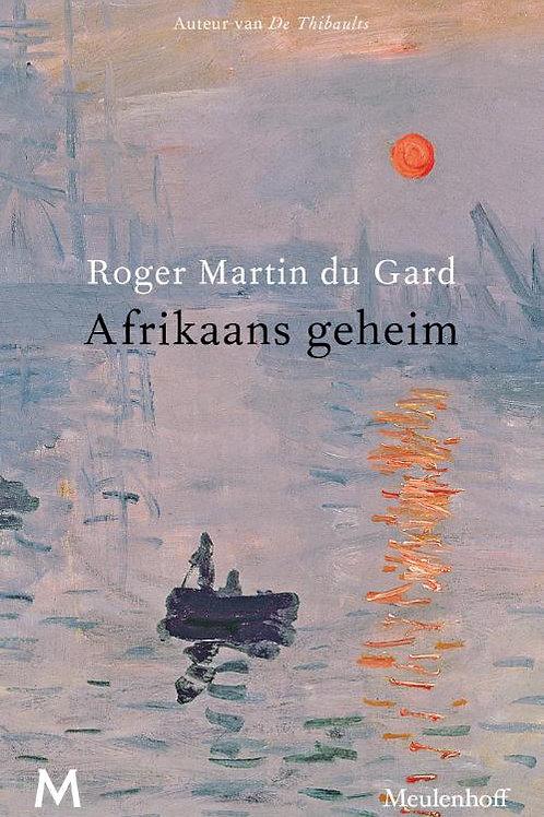 Afrikaans geheim / R. Martin du Gard