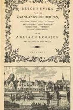 Beschrijving van de Zaanlandsche dorpen / Adriaan Loosjes