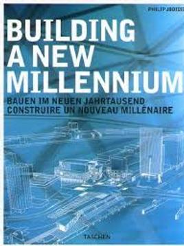 Building A New Millennium. / P. Jodidio