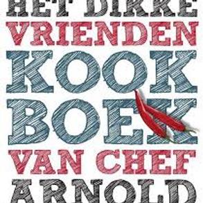 Het dikke vrienden kookboek van chef Arnold. / R. Arnold