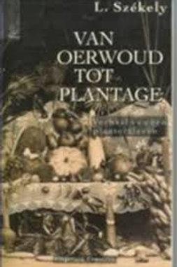 Van oerwoud tot plantage / L. Szekely