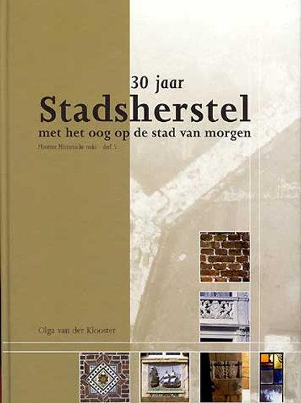 30 jaar stadsherstel / O. van der Klooster