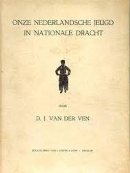 Onze Nederlandsche jeugd in nationale dracht / D. J. van  de Ven