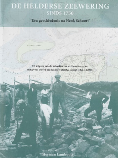 De Helderse zeewering sins 1750 / H. lambooij