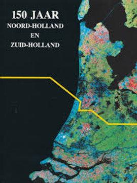 150 jaar Noord-Holland en Zuid-Holland / H. M.Brokken o.a.