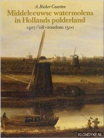 Middeleeuwse watermolens / A. Bicker Caarten