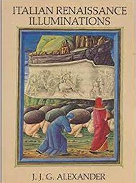 Italian Renaissance Illuminations / J. J. G. Alexander