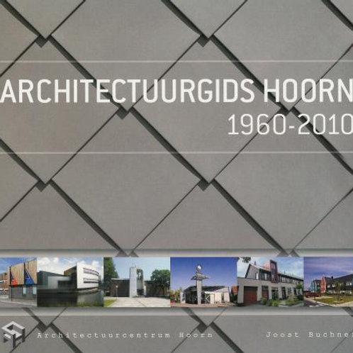 Architectuurgids Hoorn 1960-2010 / J. Buchner