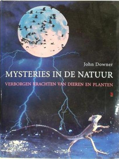 Mysteries in de natuur / J. Downer