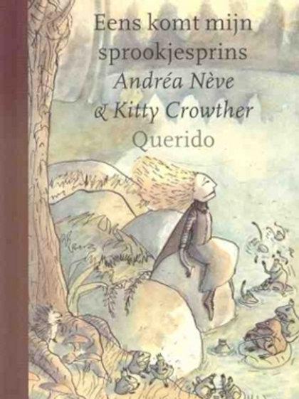 Eens komt mijn sprookjesprins / A. Neve & K. Crowther