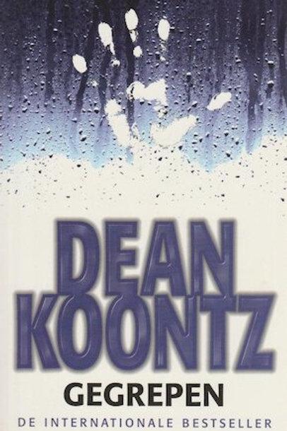 Gegrepen / Dean Koontz
