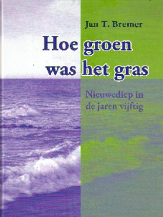 Hoe groen was het gras / J.T. Bremer