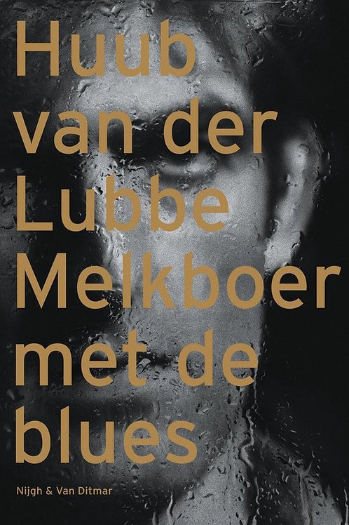 Melkboer met de blues / Huub van der Lubbe