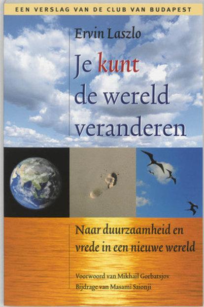 Je kunt de wereld veranderen / E. Laszlo