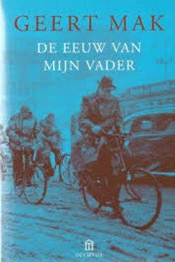 De eeuw van mijn vader / Geert Mak