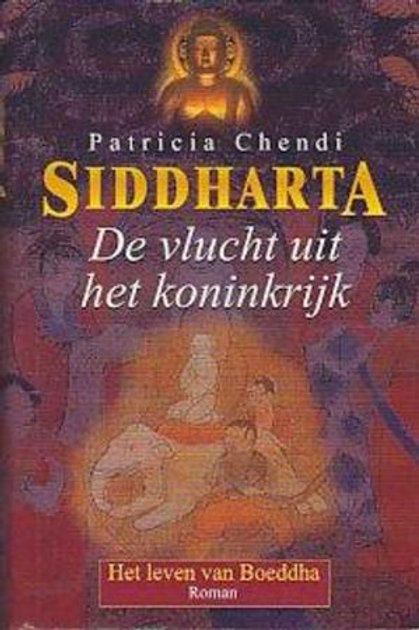 Siddharta De vlucht uit het koninkrijk / P. Chendi