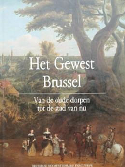 Het gewest Brussel Van oude dorpen tot de stad van nu.