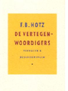 De vertegenwoordigers / F. B. Hotz