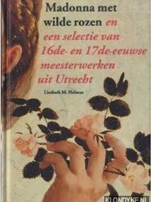 Madonna met de wilde rozen / L. M. Helmus