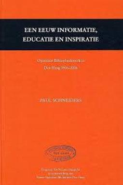 Een eeuw informatie, educatie inspiratie / P. Schneiders