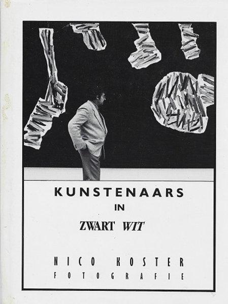 Kunstenaars in zwart/wit / Nico Koster